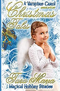 A Vampire Carol and Other Christmas Tales: Magical Holiday Stories