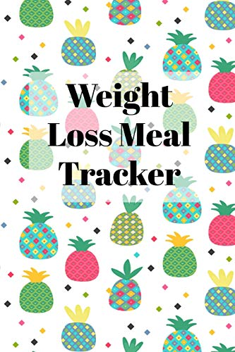 Weight Loss Meal Tracker: A 90 Day Food Tracker and Fitness Journal