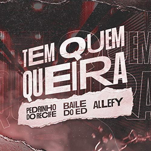 Baile do Ed feat. Allefy & Pedrinho Do Recife