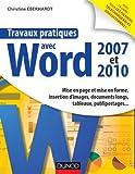Travaux pratiques avec Word 2007 et 2010 - Mise en page et mise en forme, insertion d'images, documents longs, tableaux, macros, publipos