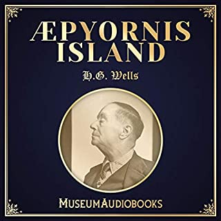 Aepyornis Island                   By:                                                                                                                                 H.G. Wells                               Narrated by:                                                                                                                                 Ellis Freeman                      Length: 31 mins     Not rated yet     Overall 0.0