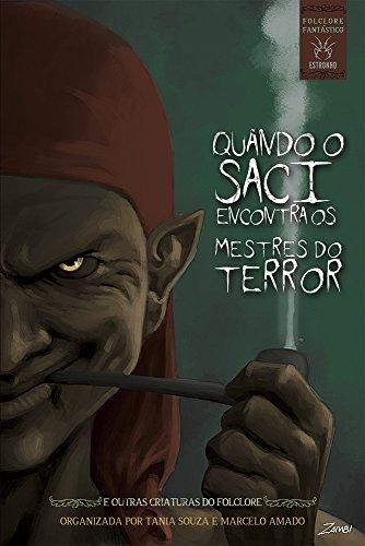 Quando o Saci encontra os mestres do terror: e outras critaturas do folclore (Folclore Fantástico Livro 1) por [Tânia Souza]