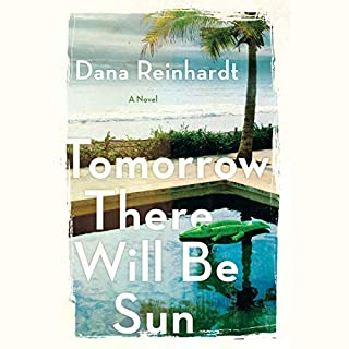 Tomorrow There Will Be Sun     A Novel              By:                                                                                                                                 Dana Reinhardt                               Narrated by:                                                                                                                                 Kirsten Potter                      Length: 7 hrs and 5 mins     14 ratings     Overall 4.1