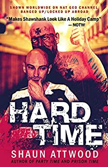Hard Time: Locked Up Abroad (English Shaun Trilogy Book 2) by [Shaun Attwood, Jane Dixon-Smith, Jeremy Arviso]