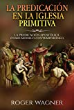 La predicacion en la iglesia primitiva: La predicacion apostolica como modelo contemporaneo