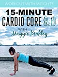 15-Minute Cardio Core 8.0 Workout (with weights)