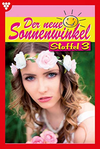 Der neue Sonnenwinkel Staffel 3 – Familienroman: E-Book 21-30