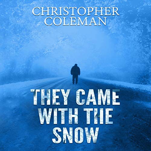 They Came with the Snow, Book One     A Science Fiction Horror Post-Apocalyptic Survival Thriller Novella              By:                                                                                                                                 Christopher Coleman                               Narrated by:                                                                                                                                 Terry Murtha                      Length: 1 hr and 23 mins     39 ratings     Overall 3.6