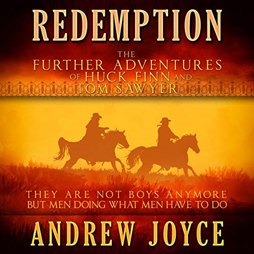 Redemption: The Further Adventures of Huck Finn and Tom Sawyer Audiobook By Andrew Joyce cover art