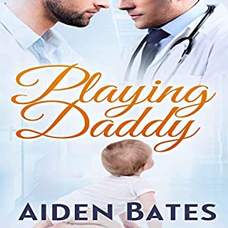 Playing Daddy: An Mpreg Romance     Silver Oak Medical Center, Book 2              By:                                                                                                                                 Aiden Bates                               Narrated by:                                                                                                                                 Kaeomakana Tiwanak                      Length: 8 hrs and 49 mins     1 rating     Overall 5.0