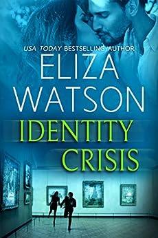 Identity Crisis (Romance Books) by [Eliza Watson]