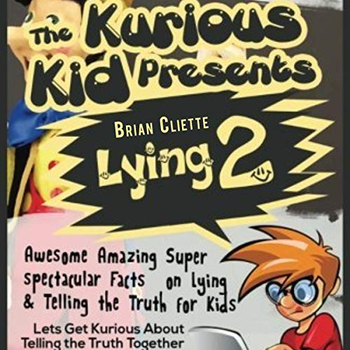 The Kurious Kid Presents Lying 2 audiobook cover art