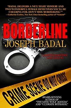 Borderline (Lassiter/Martinez Case Files Book 1) by [Joseph Badal]