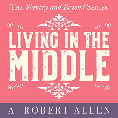 Couverture de Living in the Middle: Slavery and Beyond Series