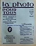 PHOTO POUR TOUS (LA) [No 110] du 01/02/1933 - PEINTURE ET PHOTOGRAPHIE PAR AURELIEN BLANC - SENSIBILITE PAR J. B. TARDY - CAUSERIE CRITIQUE PAR LE GRINCHEUX - TEMPS DE POSE DANS L'AGRANDISSEMENT EN FONCTION DU FACTEUR D'AMPLIFICATION PAR RENE JANNOT - CAUSERIE ARTISTIQUE PAR JEAN VIEN - METHODES DE DEVELOPPEMENT PAR RENE J CARNOTEL - CINEMATOGRAPHIE D'AMATEURS - LES EMULSIONS PANCHROMATIQUES RAPIDES PAR J. B. NICOLAS - EN BERN APRES LA MESSE PAR C. MARSADIE - ETANG DE VILLEBON A MEUDON PAR H. F