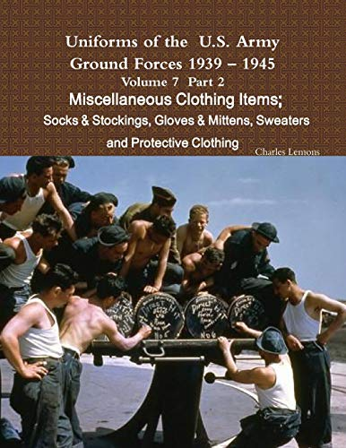 Uniforms of the U.S. Army Ground...