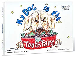 Image: My Dog is the Tooth Fairy | Kindle Edition | by Steven Viele M.D. (Author), Ashley McKeown (Illustrator), Elizabeth A. Corder (Editor). Publisher: Lollypop Books (February 15, 2019)