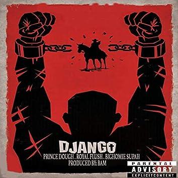 Django (feat. Prince Dough & BIGHOMIE SUPAH)