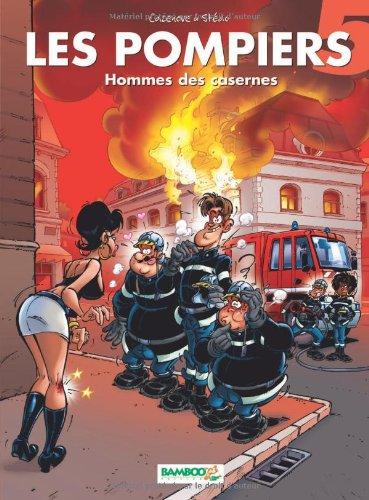 Les Pompiers - tome 5 - Homme des casernes