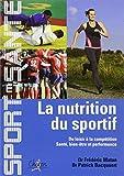 La nutrition du sportif - Du loisir à la compétition, Santé, Bien-être et Performance