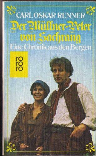 Der Müllner- Peter von Sachrang. Eine Chronik aus den Bergen.
