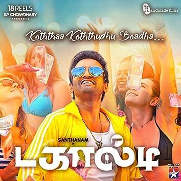 "Koththaa Koththudhu Boadha (From ""Dagaalty"") - Single"
