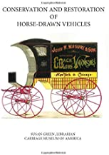 Conservation and Restoration of Horse-Drawn Vehicles
