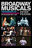 Broadway Musicals: The Biggest Hit & the Biggest Flop of the Season 1959 to 2009 (Applause Books)