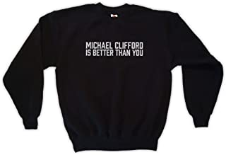 Outsider. Men's Unisex Michael Clifford is Better Than You Sweatshirt