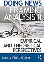 Doing News Framing Analysis II: Empirical and Theoretical Perspectives