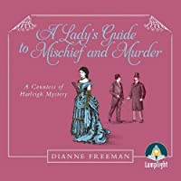 A Lady's Guide to Mischief and Murder (Countess of Harleigh Mystery Series)
