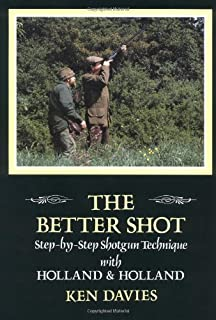 The Better Shot: Step-by-Step Shotgun Technique with Holland & Holland