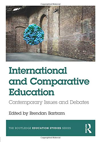 Compare Textbook Prices for International and Comparative Education The Routledge Education Studies Series 1 Edition ISBN 9781138681583 by Bartram, Brendan