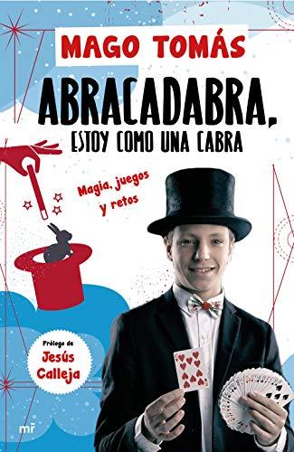 Abracadabra, estoy como una cabra: Magia, juegos y retos (Fuera de Colección)
