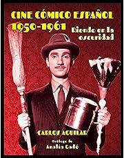 Cine cómico español 1950 - 1961: Riendo en la oscuridad (Moviola)