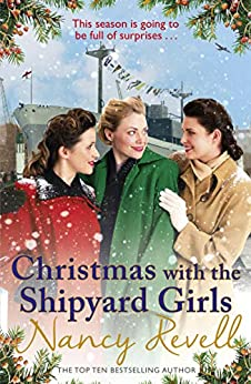 Christmas with the Shipyard Girls: Shipyard Girls 7 (The Shipyard Girls Series) by [Nancy Revell]