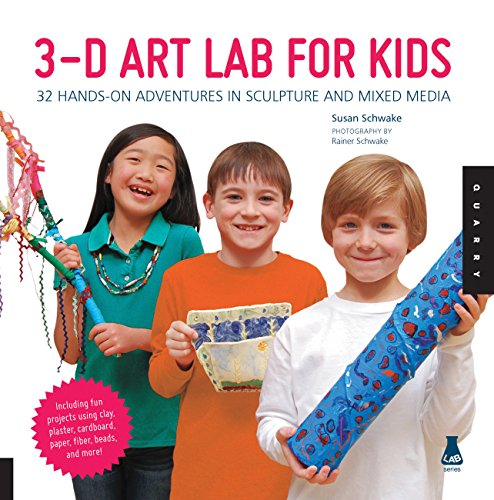3D Art Lab for Kids: 32 Hands-on Adventures in Sculpture and Mixed Media - Including fun projects using clay, plaster, cardboard, paper, fiber beads and more! (English Edition)