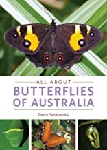 All About Butterflies of Australia by Garry Sankowsky (2015-06-01)