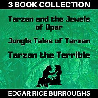 Tarzan and the Jewels of Opar, Jungle Tales of Tarzan, Tarzan the Terrible (Annotated) audiobook cover art