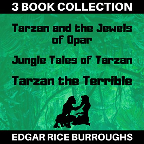 Page de couverture de Tarzan and the Jewels of Opar, Jungle Tales of Tarzan, Tarzan the Terrible (Annotated)