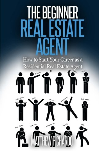 Real Estate Investing Books! - The Beginner Real Estate Agent: How to start your career as a residential real estate agent