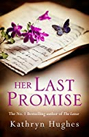Her Last Promise: An absolutely gripping novel of the power of hope from the bestselling author of The Letter (English...