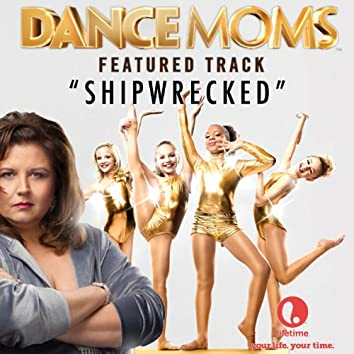 """Shipwrecked (From """"Dance Moms"""") - Single"""