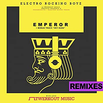 Emperor and Hey Dude, The Remixes EP