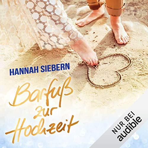 Barfuß zur Hochzeit Audiobook By Hannah Siebern cover art