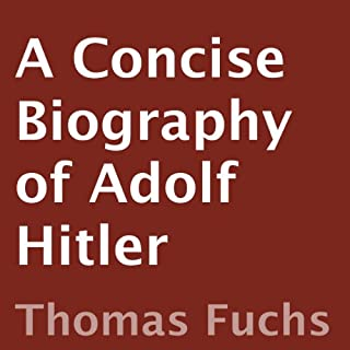 A Concise Biography of Adolf Hitler audiobook cover art