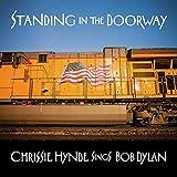Chrissie: Standing in the Doorway:Chrissie Hynde Sings Dylan [Vinyl LP] (Vinyl)