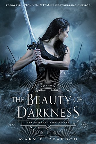 Ebook The Beauty Of Darkness The Remnant Chronicles 3 By Mary E Pearson
