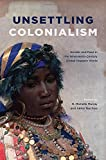Unsettling Colonialism: Gender and Race in the Nineteenth-Century Global Hispanic World (SUNY series in Latin...