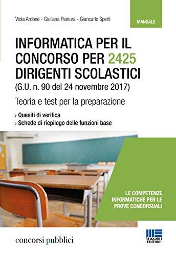 Informatica per il concorso per 2425 dirigenti scolastici (G. U. n. 90 del 24 novembre 2017). Teoria e test per la preparazione